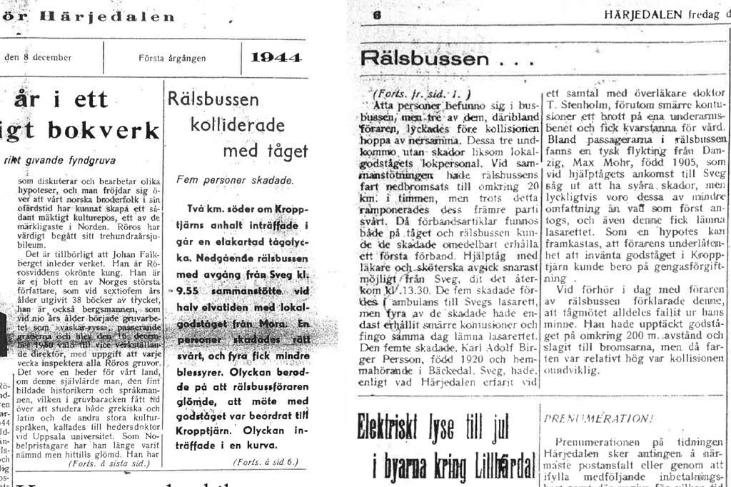 Första (!) numret av Tidningen Härjedalen som kom ut fredag den 8 december, dagen efter olyckan, som naturligtvis fick utrymme på tidningens första sida. För den tiden snabb rapportering och journalistik.