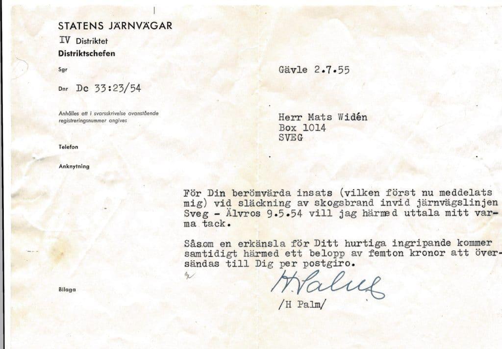 Drygt ett år senare 1955 belönas Mats Widén av SJ:s distriktschef i Gävle med 15 kronor för hans berömvärda insats, hurtiga ingripande i bekämpningen av branden.